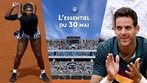 Roland-Garros 2019 - Serena sort les crocs, Del Potro bousculé : l'essentiel du 30 mai