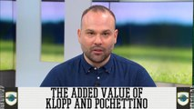 The Added Value of Jürgen Klopp & Mauricio Pochettino