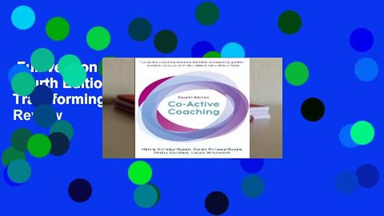 Full version  Co-Active Coaching, Fourth Edition: Changing Business, Transforming Lives  Review