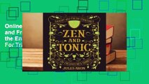 Online Zen and Tonic: Savory and Fresh Cocktails for the Enlightened Drinker  For Trial