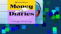Full E-book  Refinery29 Money Diaries: Everything You've Ever Wanted To Know About Your