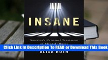 Online Insane: America's Criminal Treatment of Mental Illness  For Full