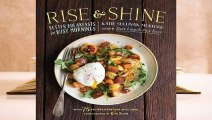 Full version  Rise and Shine: Better Breakfasts for Busy Mornings--with 75 recipes everyone will