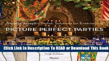 Full E-book Picture Perfect Parties: Annette Joseph s Stylish Solutions for Entertaining  For Full