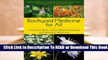 Online Backyard Medicine For All: A Guide to Home-Grown Herbal Remedies  For Online