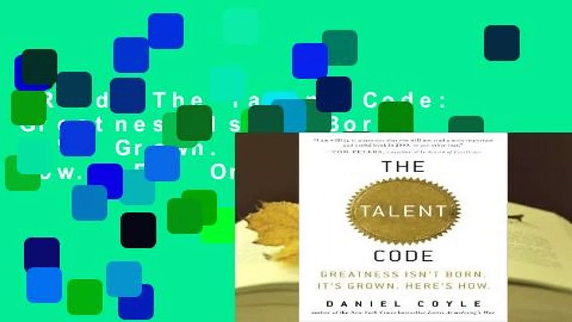 [Read] The Talent Code: Greatness Isn't Born. It's Grown. Here's How.  For Online