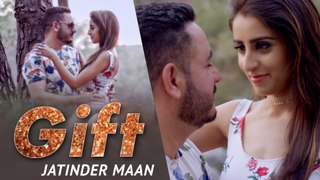 Gift | Jatinder Maan | Official Video | Latest Punjabi Song 2019 | Japas Music