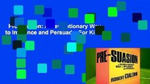 Pre-Suasion: A Revolutionary Way to Influence and Persuade  For Kindle