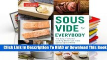About For Books  Sous Vide for Everybody: The Easy, Foolproof Cooking Technique That's Sweeping