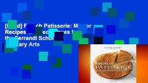 [Read] French Patisserie: Master Recipes and Techniques from the Ferrandi School of Culinary Arts