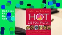 Online The Hot Detox Plan: Cleanse Your Body and Heal Your Gut with Warming, Anti-inflammatory