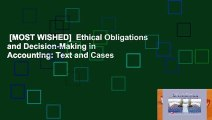 [MOST WISHED]  Ethical Obligations and Decision-Making in Accounting: Text and Cases