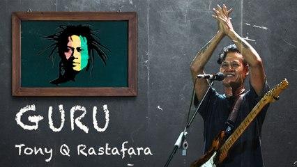 Tony Q Rastafara - GURU