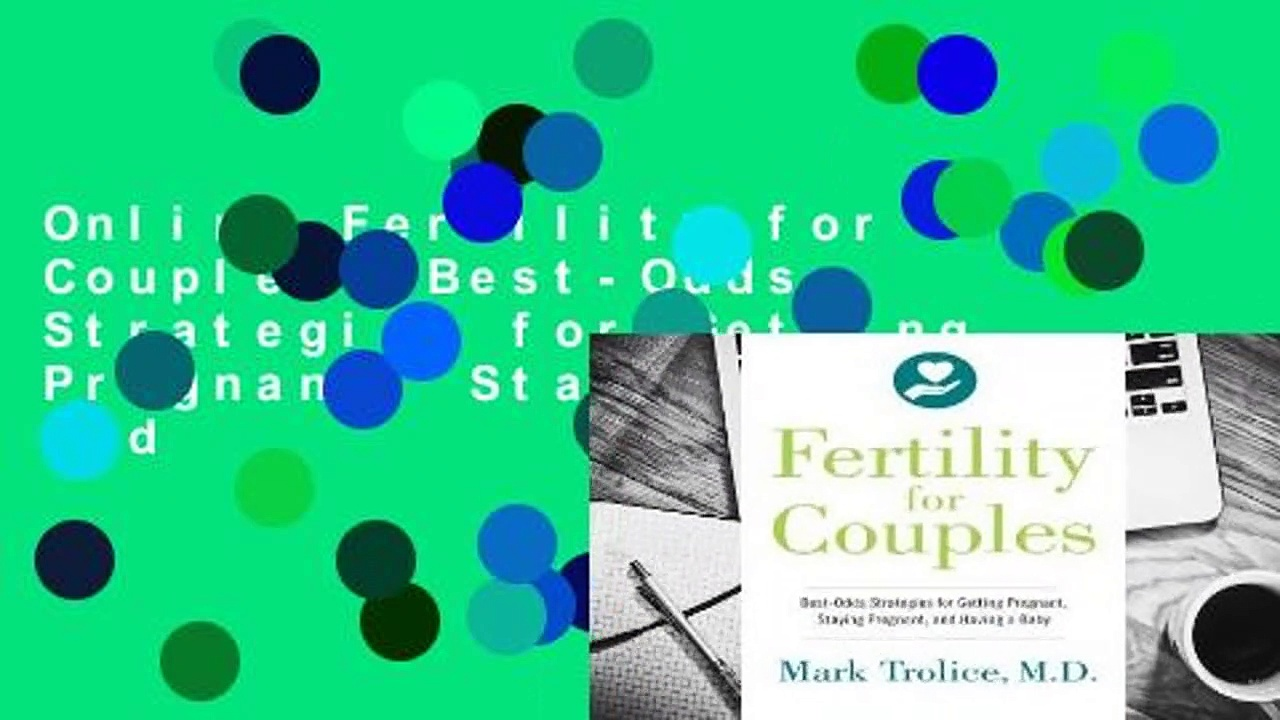 Online Fertility for Couples: Best-Odds Strategies for Getting Pregnant, Staying Pregnant, and