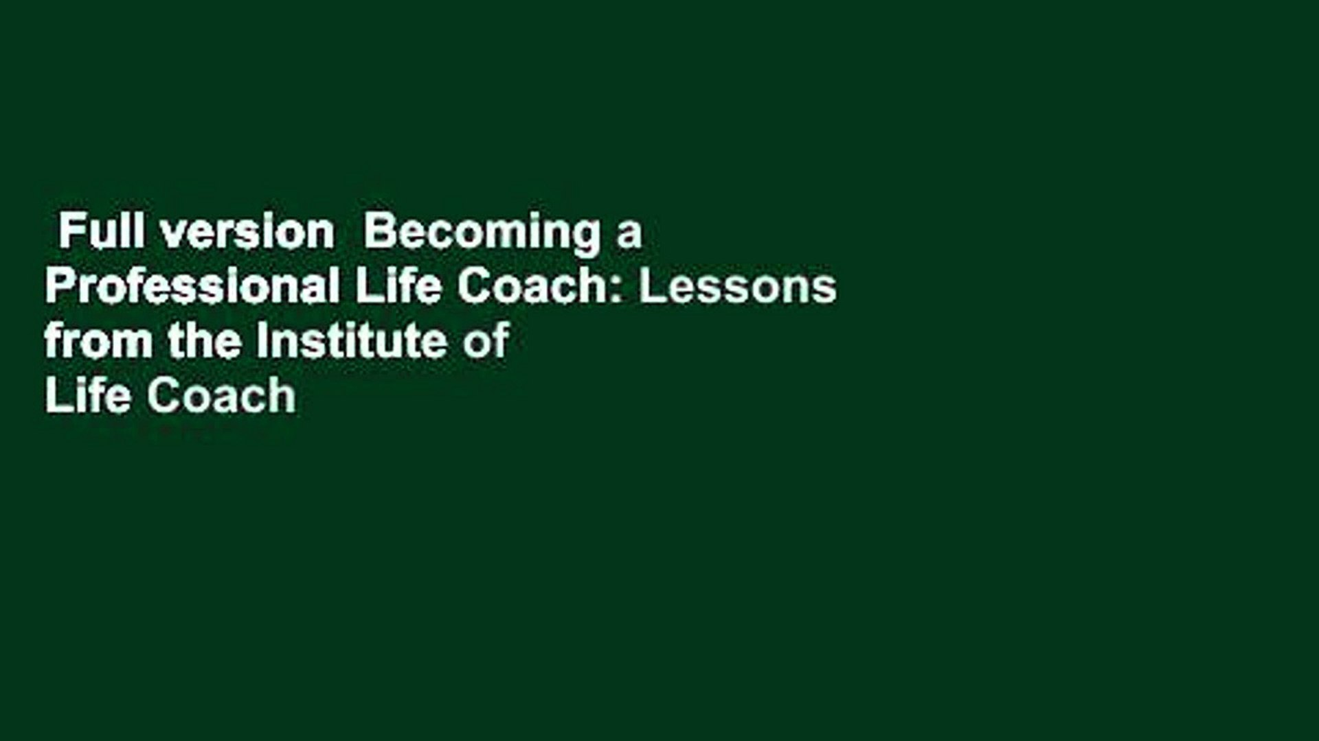 Full version  Becoming a Professional Life Coach: Lessons from the Institute of Life Coach
