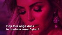 Fidji Ruiz : le cap important qu'elle vient de passer avec son chéri Dylan