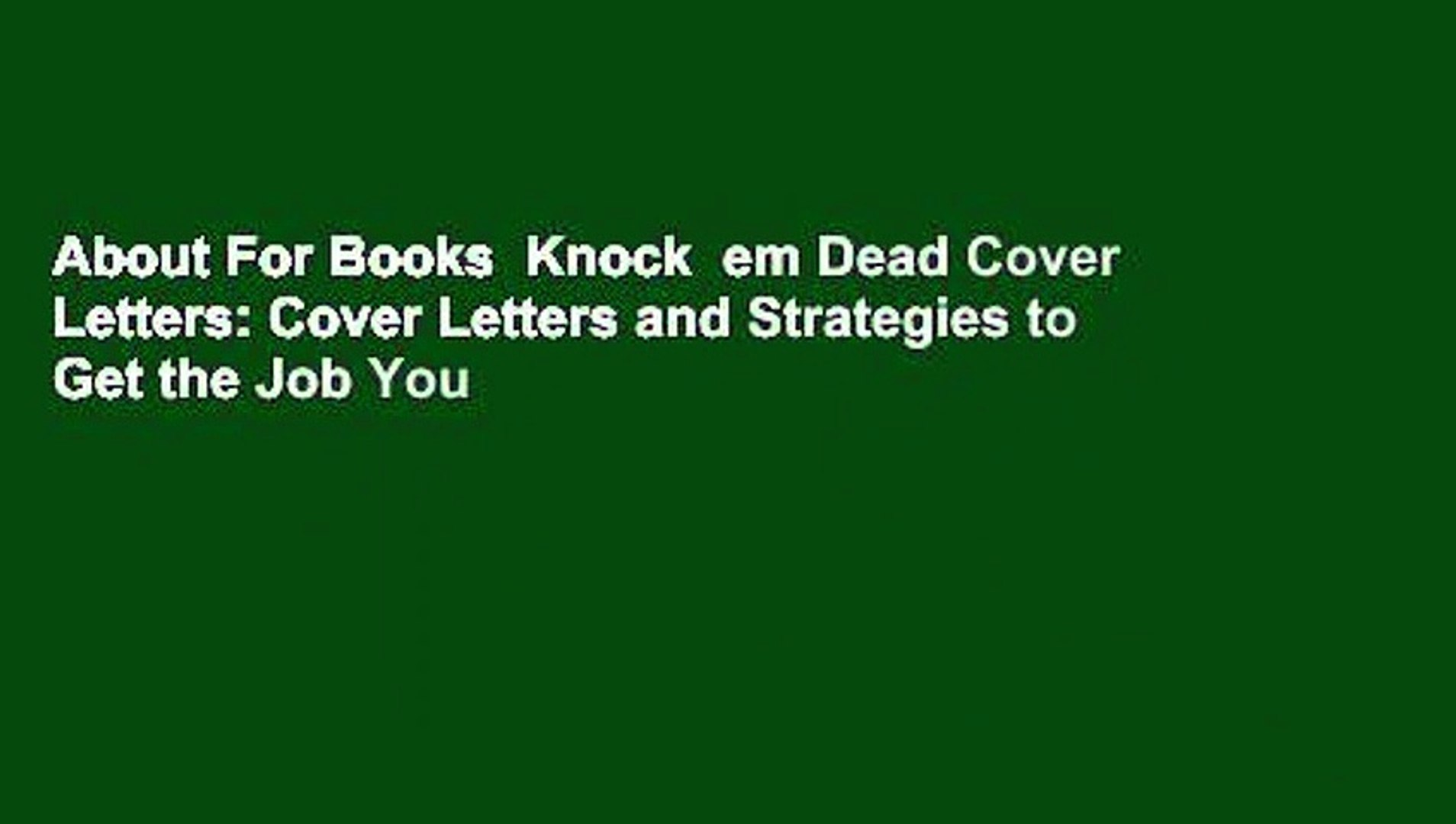 About For Books  Knock  em Dead Cover Letters: Cover Letters and Strategies to Get the Job You