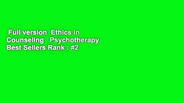 Full version  Ethics in Counseling   Psychotherapy  Best Sellers Rank : #2
