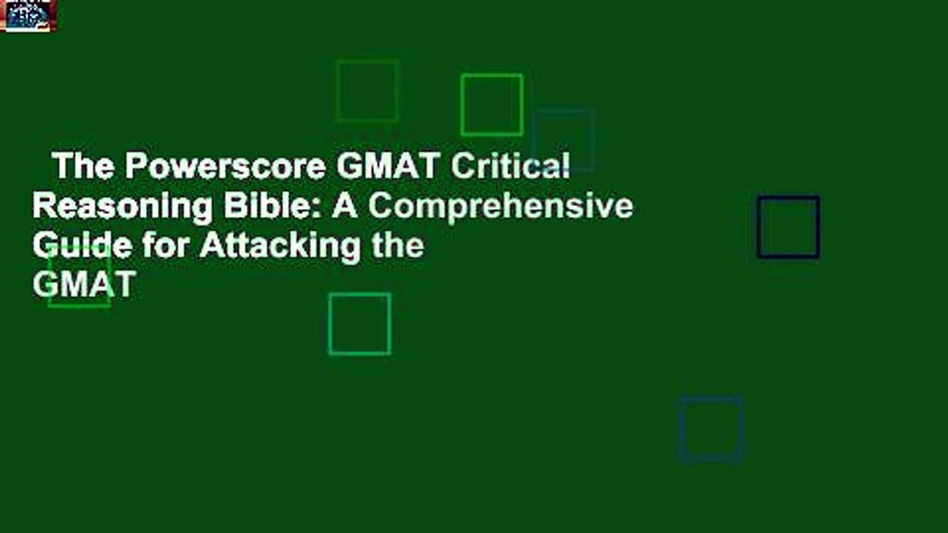 The Powerscore GMAT Critical Reasoning Bible: A Comprehensive Guide for  Attacking the GMAT
