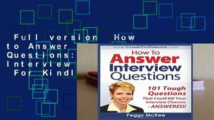 full version how to answer interview questions 101 tough interview questions for kindle