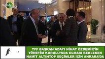 Hamit Altıntop, TFF seçimleri için Ankara'da