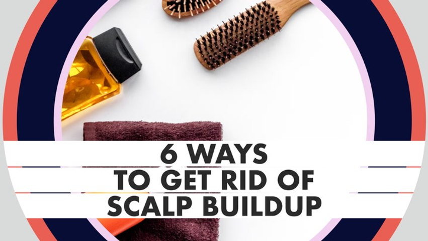 How To Get Rid Of Scalp Buildup