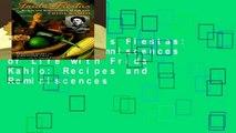 [Read] Frida s Fiestas: Recipes   Remniscences of Life with Frida Kahlo: Recipes and Reminiscences
