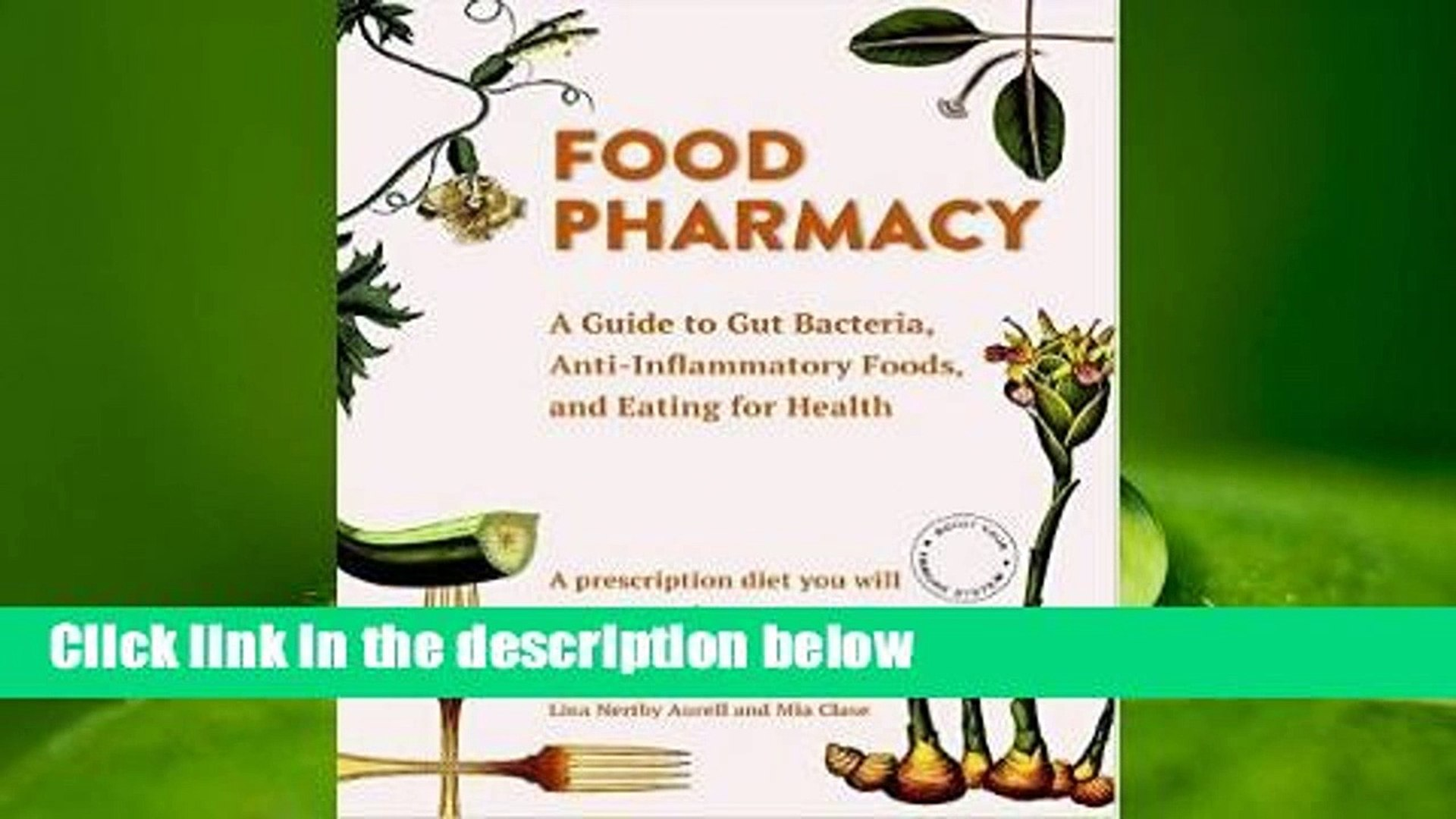 Full E-book  Food Pharmacy: A Guide to Gut Bacteria, Anti-Inflammatory Foods, and Eating for