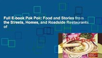 Full E-book Pok Pok: Food and Stories from the Streets, Homes, and Roadside Restaurants of