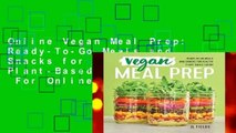 Online Vegan Meal Prep: Ready-To-Go Meals and Snacks for Healthy Plant-Based Eating  For Online