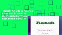 Ranch: An Ode to America s Beloved Sauce in 60 Mouth-Watering Recipes  Best Sellers Rank : #4