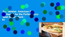 Full version  American Pie: My Search for the Perfect Pizza  Best Sellers Rank : #2