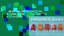 People s Pops: 55 Recipes for Ice Pops, Shave Ice, and Boozy Pops from Brooklyn s Coolest Pop