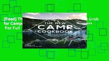 [Read] The New Camp Cookbook: Gourmet Grub for Campers, Road Trippers, and Adventurers  For Full