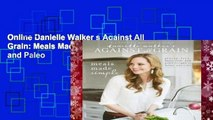 Online Danielle Walker s Against All Grain: Meals Made Simple : Gluten-Free, Dairy-Free, and Paleo