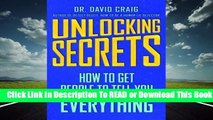 Full E-book Unlocking Secrets: How to Get People to Tell You Everything  For Full