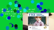 Online FTCE General Knowledge w/Online Practice Tests, 3rd Ed.  For Full