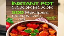 Full E-book Instant Pot Pressure Cooker Cookbook: 500 Everyday Recipes for Beginners and Advanced