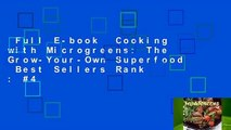 Full E-book  Cooking with Microgreens: The Grow-Your-Own Superfood  Best Sellers Rank : #4