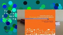 Trial New Releases  Introduction to Human Communication: Perception, Meaning, and Identity by