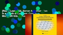 [Read] Learn SQL Server Administration in a Month of Lunches: Covers Microsoft SQL Server