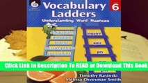 [Read] Vocabulary Ladders: Understanding Word Nuances Level 6  For Full