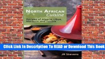 [Read] North African Cuisine: Recipes of Algeria, Libya, Morocco, and Tunisia  For Online