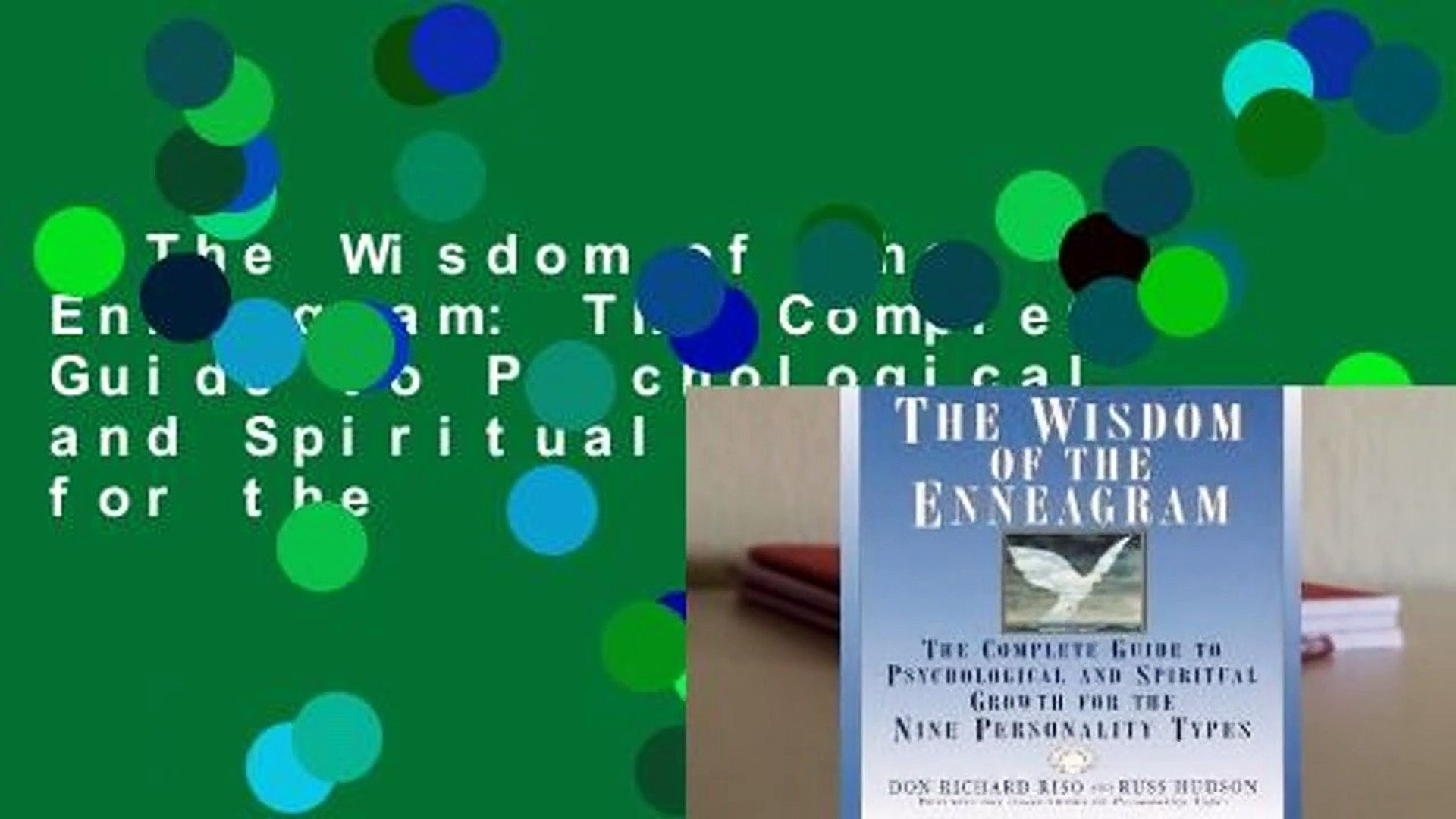 The Wisdom of the Enneagram: The Complete Guide to Psychological and Spiritual Growth for the