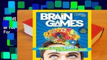 [Read] National Geographic Kids Brain Games: The Mind-Blowing Science of Your Amazing Brain  For
