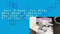 Full E-book  The Other Baby Book: A Natural Approach to Baby's First Year  For Kindle