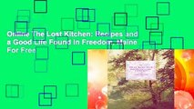 Online The Lost Kitchen: Recipes and a Good Life Found in Freedom, Maine  For Free