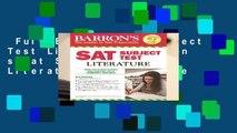 Full E-book  Sat Subject Test Literature (Barron s Sat Subject Test Literature)  For Kindle