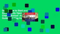 Online How to Start and Successfully Operate a Charter School: An In-Depth Guide Detailing How to