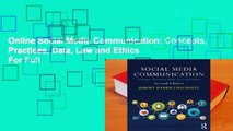 Online Social Media Communication: Concepts, Practices, Data, Law and Ethics  For Full